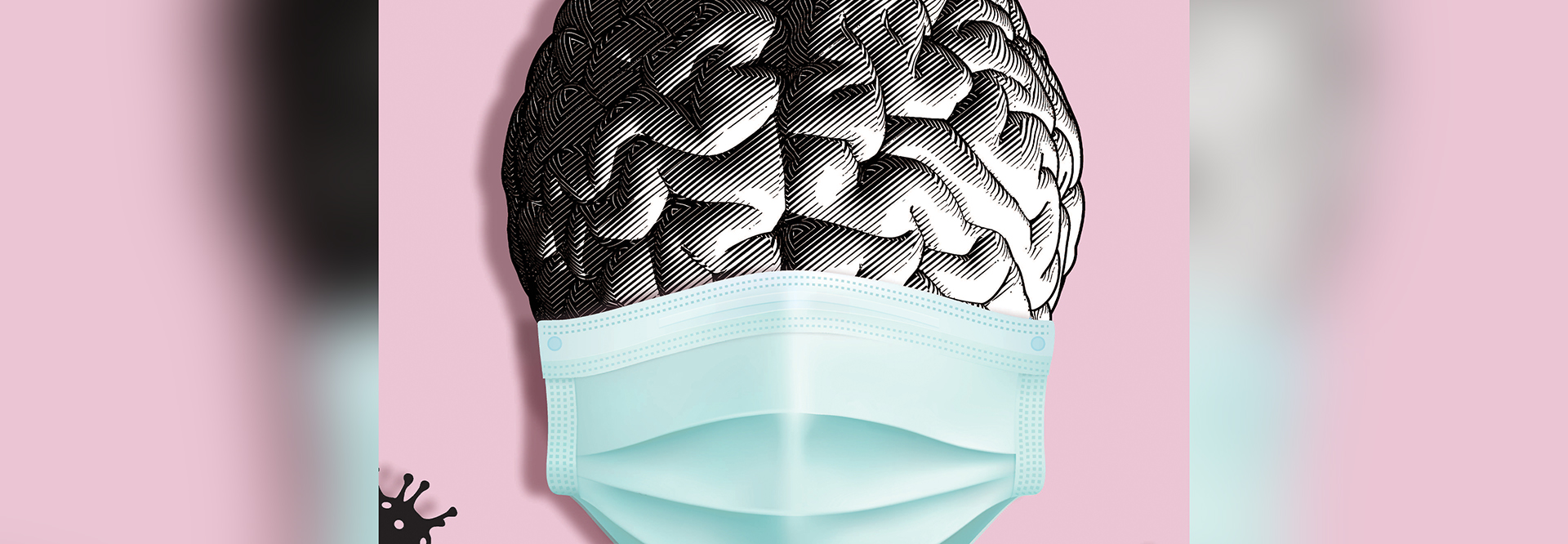 Illustration of a brain partially covered by a face mask to protect from the COVID particles in the air around it. Illustration is black and white on a pink backbround.