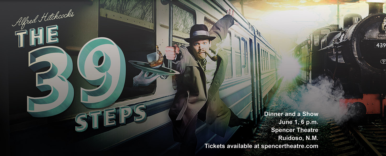Wayland Theatre presents The 39 Steps at the Spencer Theater in Ruidoso on June 1.